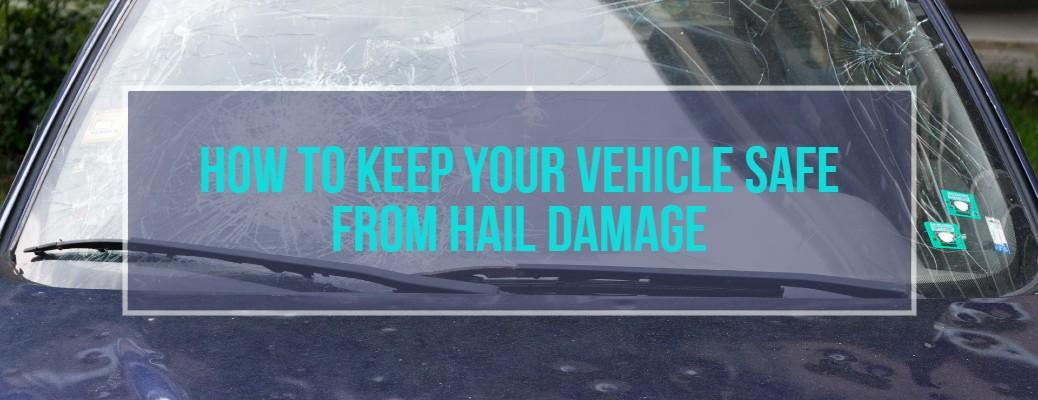 "An image of a damaged vehicle with the caption: ""How to keep your vehicle safe from Hail Damage."""