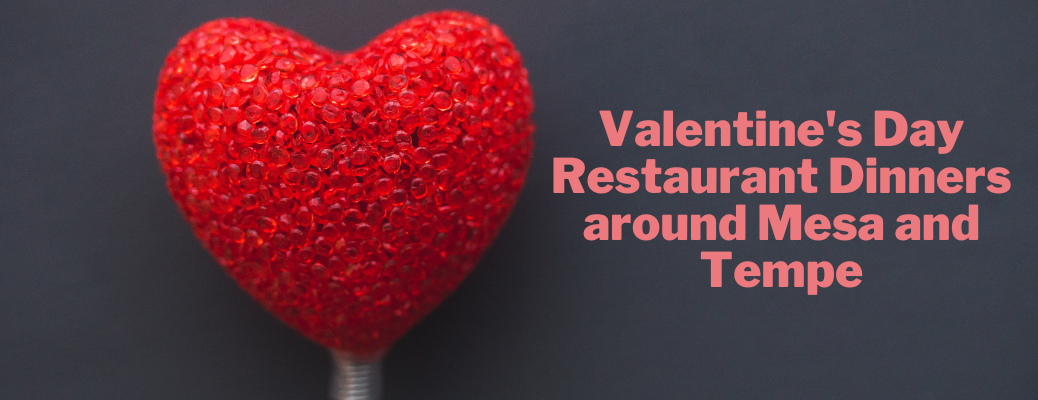 """Red heart with """"Valentine's Day Restaurant Dinners around Mesa and Tempe"""" pink text"""