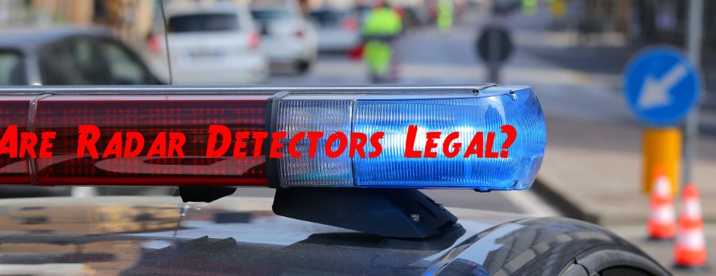 Are Radar Detectors Legal >> Are Radar Detectors Legal In California