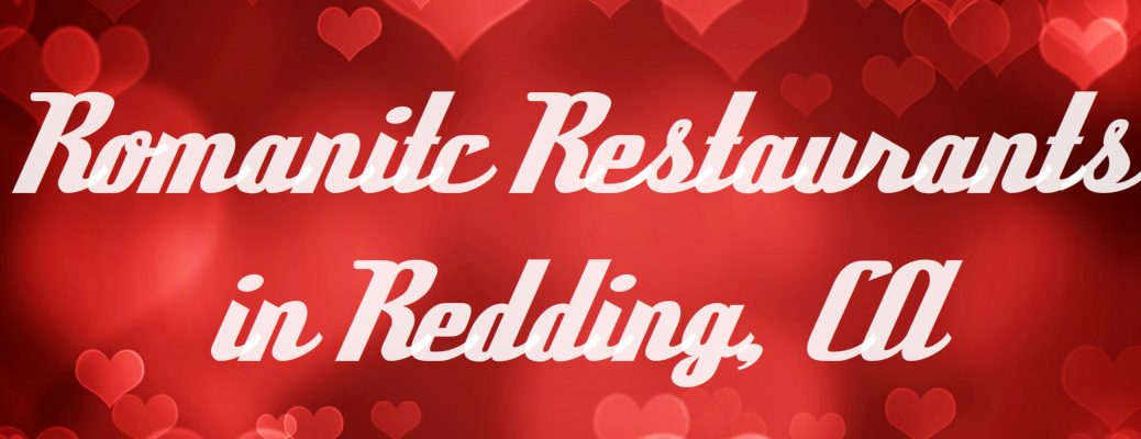 Romantic restaurants in redding ca