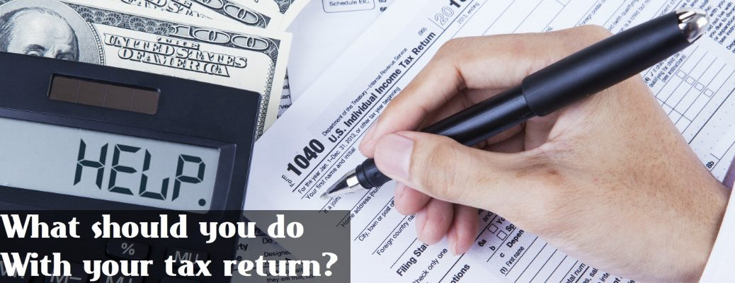 What should you do with your tax return