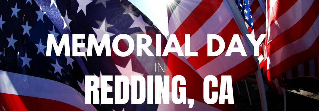 What to do for Memorial Day weekend near Redding