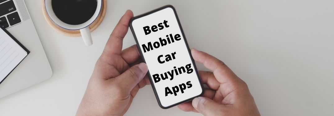 What Are the Best Mobile Apps for Buying Your Dream Car?