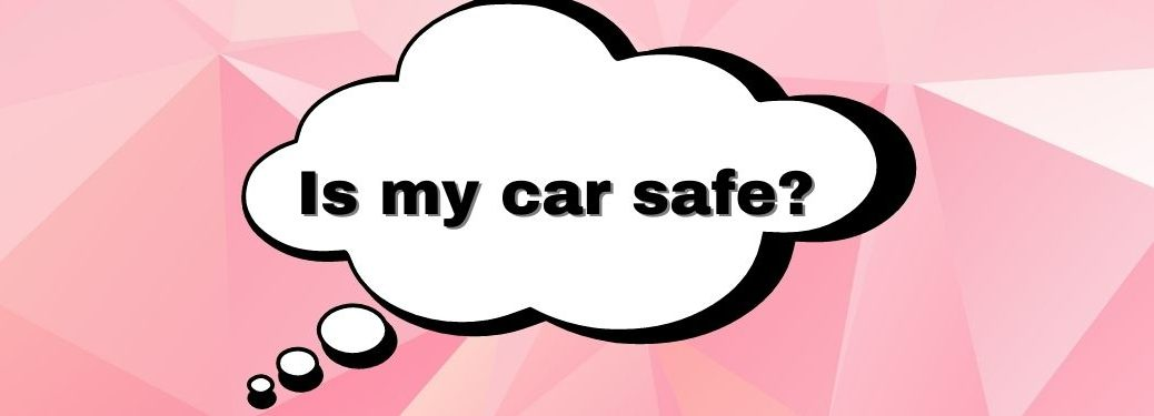 Is my car safe