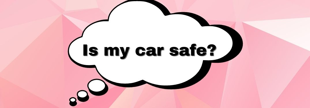 How do I know that the vehicle I'm buying is safe?