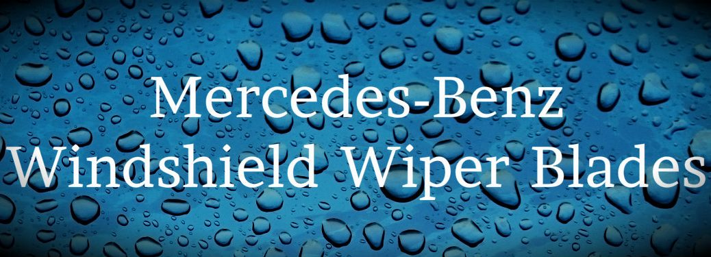Is It Better to Use Mercedes-Benz Windshield Wiper Blades?