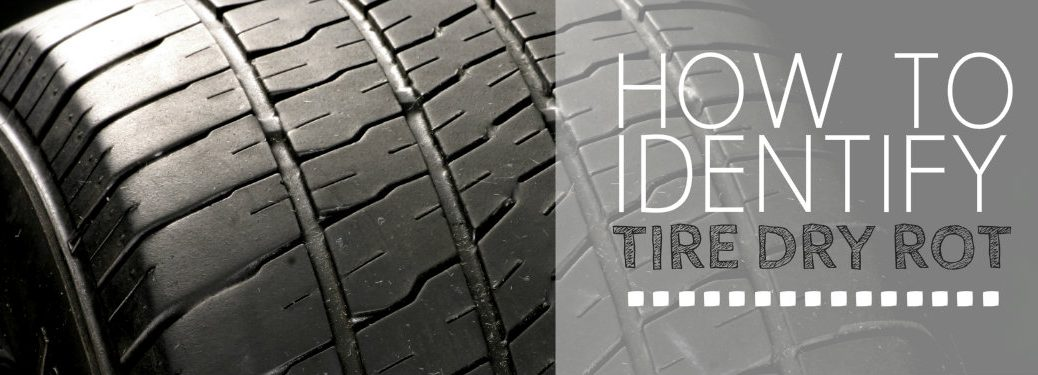 How to identify tire dry rot