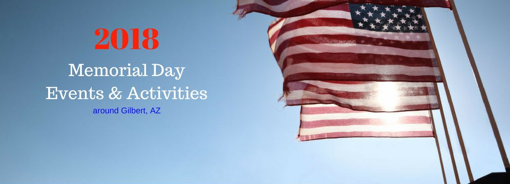 2018 Memorial Day Events & Activities around Gilbert, AZ, text on an image of American flags waving in the wind