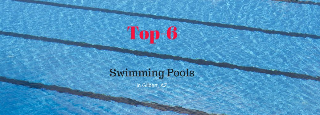 Top-6 Swimming Pools in Gilbert, AZ, text on an image of a lined pool