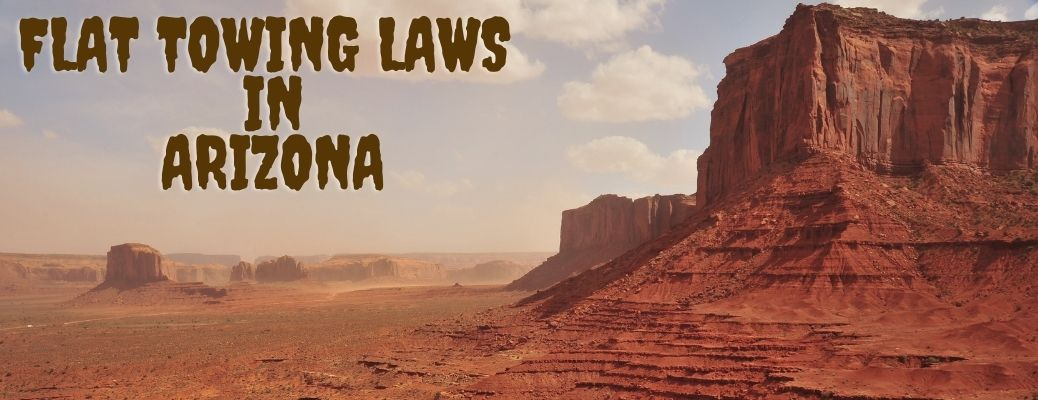 """Arizona landscape with text reading, """"Flat towing laws in Arizona"""""""