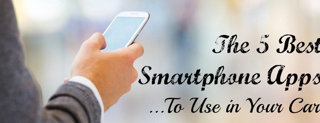 5 Best Smartphone Apps to use in your Car