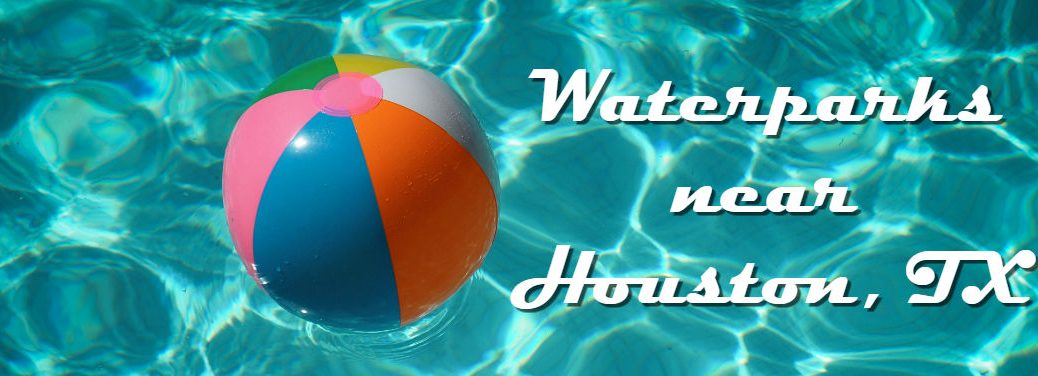Waterparks near Houston, TX with image of a pool with a beach ball floating in it