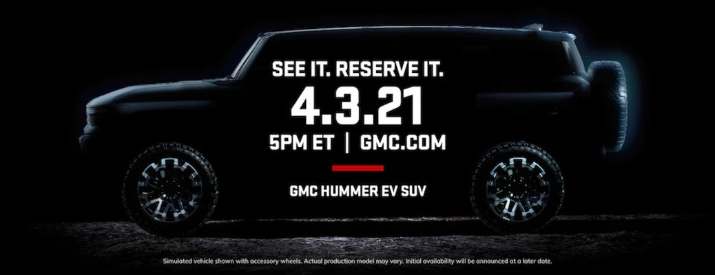 """The side silhouette image of a GMC Hummer EV SUV and the reveal date of April 4th, 2021 listed with the quote """"See it. Reserve it""""."""