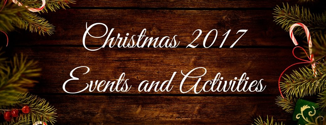 Christmas 2017 Events and Activities banner with seasonal border