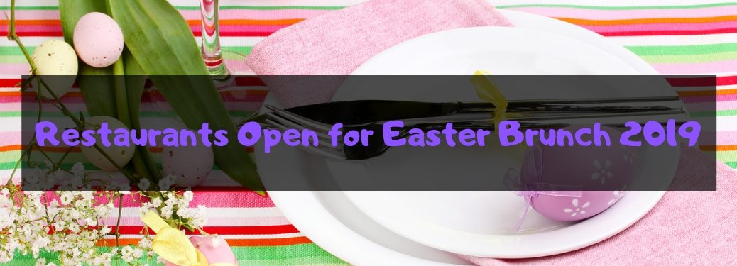 Table Set for Easter with Flowers, Easter Eggs and Plates with a Black Rectangle and Purple Restaurants Open for Easter Brunch 2019 Text