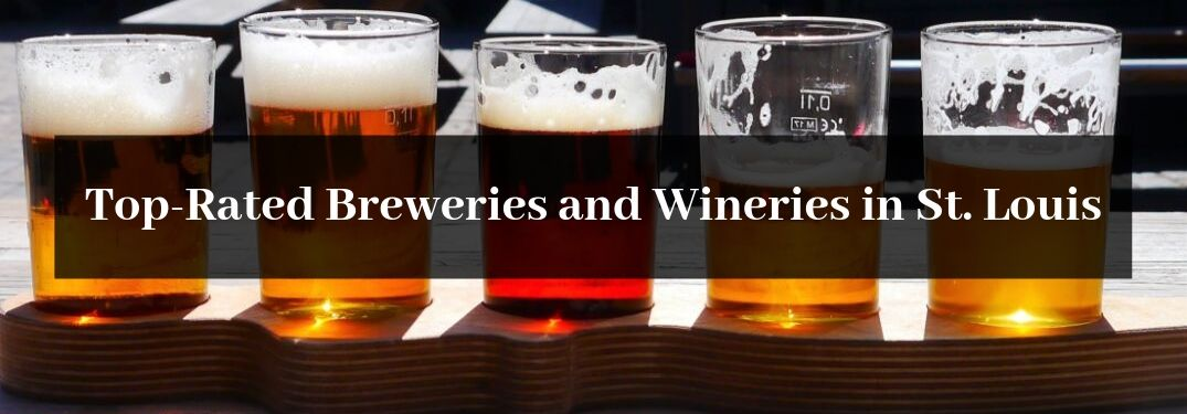 Where To Find the Top-Rated Craft Breweries and Wineries in the St. Louis Area