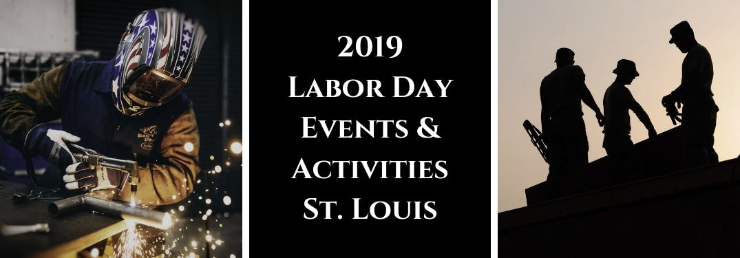 Fun Things To Do for Labor Day Weekend 2019 in the St. Louis Area