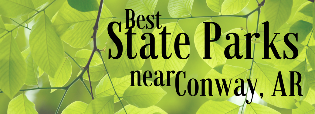 Best State Parks near Conway, AR on a leafy background
