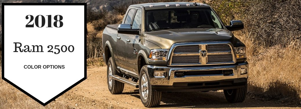 2018 Ram 2500 Color Options., text on a front exterior image of a gray 2018 Ram 2500