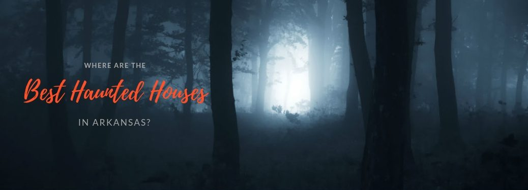 Where are the best haunted houses in Arkansas?, text on an image of moonlight emanating through dark forest trees