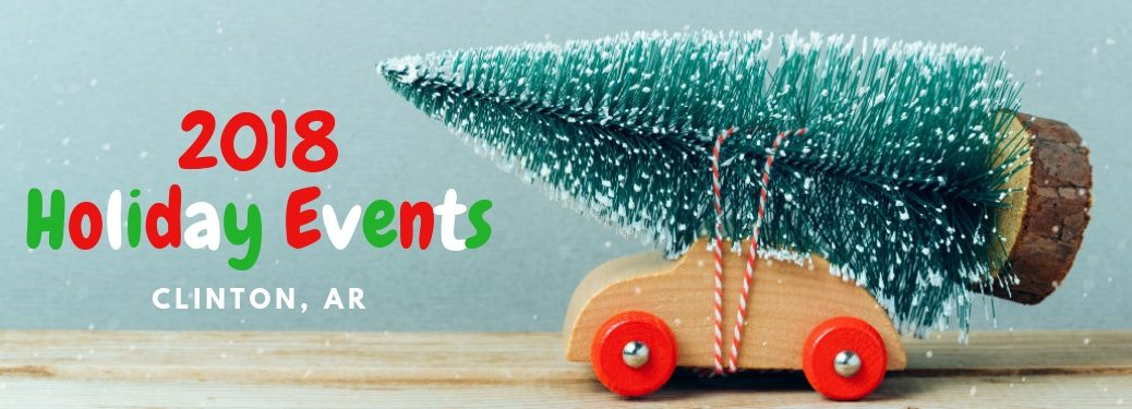 2018 Holiday Events Clinton, AR, text on an image of a toy car hauling a toy Christmas tree on its roof