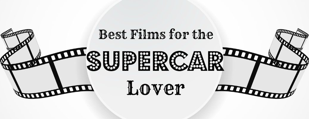 Best Films for the Supercar Lover