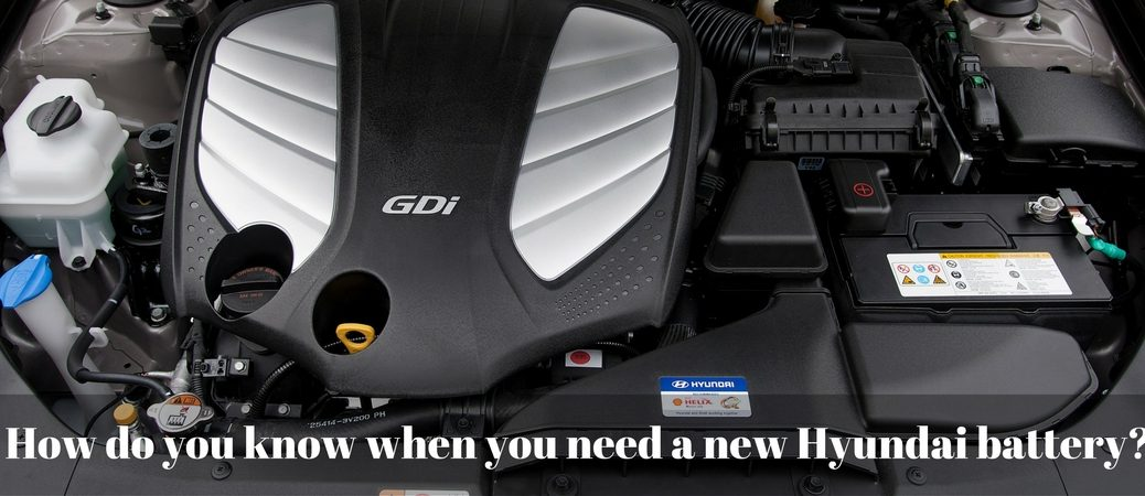 How do you know when you need a new Hyundai battery