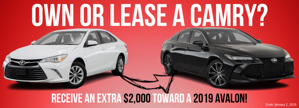 Own Or Lease A Camry Receive An Extra 2 000 Towards A 2019 Toyota