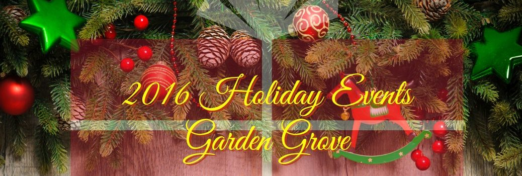 2016 Christmas Events and Activities Garden Grove CA