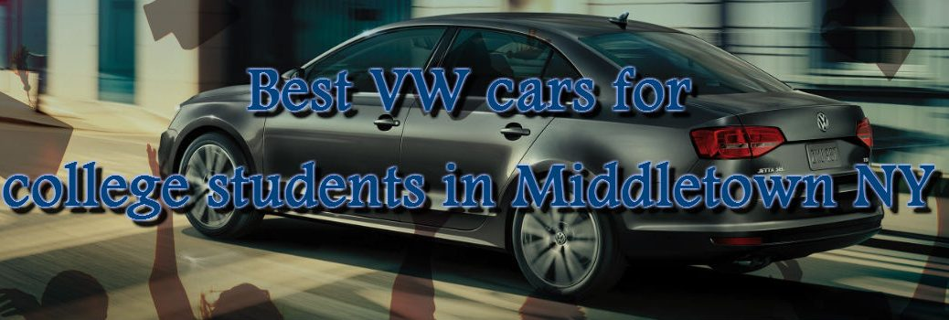 Best VW cars for college students in Middletown NY