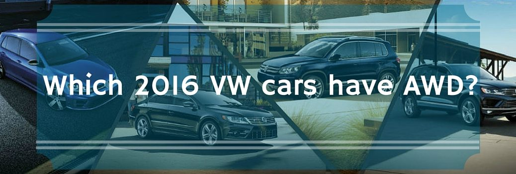 Which 2016 VW cars have AWD?