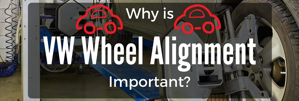 Why is VW car wheel alignment important