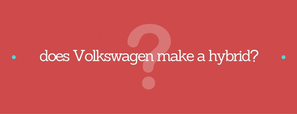 Does Volkswagen Sell a Hybrid Car?