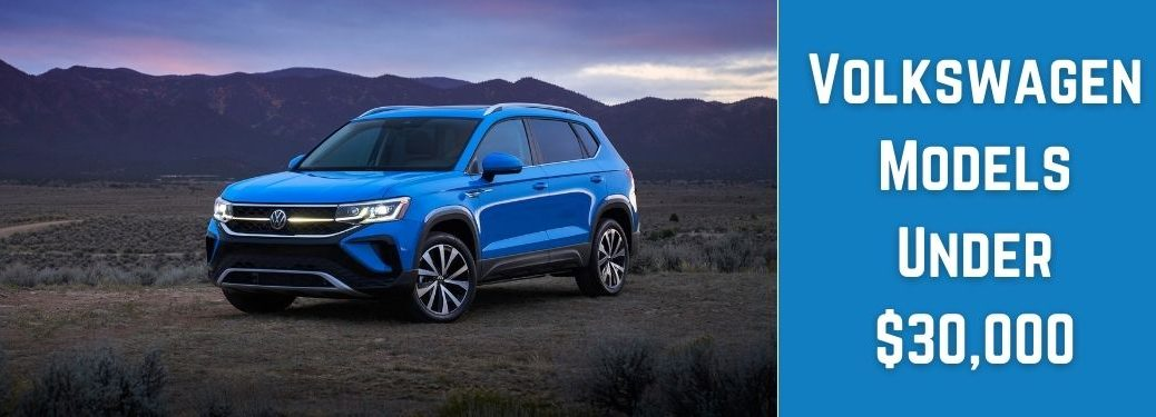 Blue 2022 Volkswagen Taos in a Desert at Dusk and White Volkswagen Models Under $30,000 Text on Blue Background