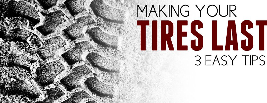3 Tips for Making Tires Last
