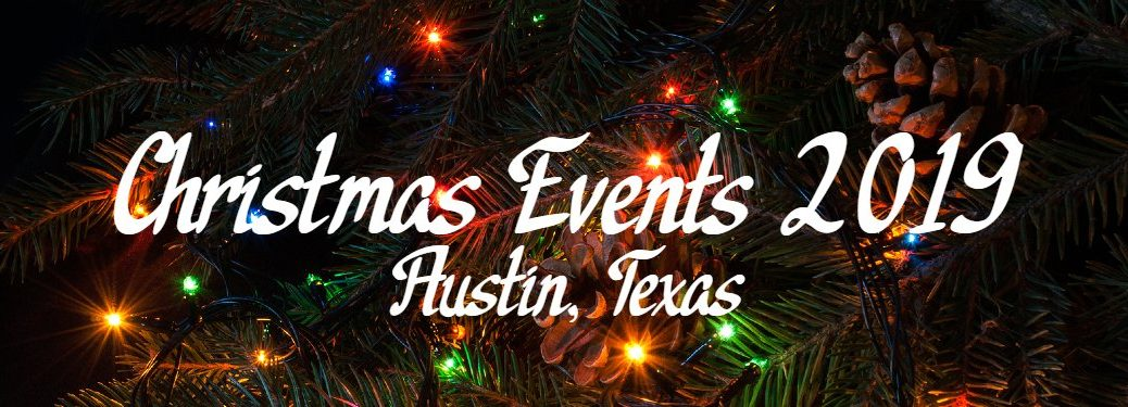 "Close up of a Christmas tree with lights and pine cones on it and the text ""Christmas Events 2019 Austin Texas"""