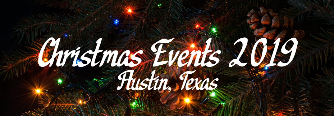 What are Some Fun 2019 Christmas Events in Austin, TX?
