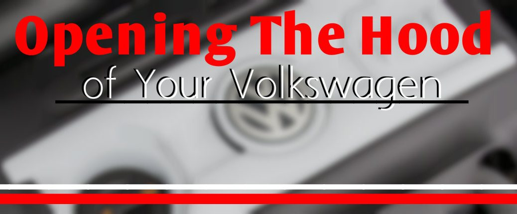 Opening the hood of your volkswagen kingston NY