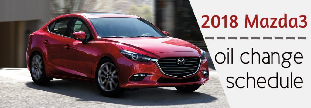 2018 Mazda3 Oil Change Schedule