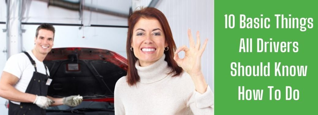 Happy Customer with Smiling Mechanic and White 10 Basic Things All Drivers Should Know How To Do Text on Green Background