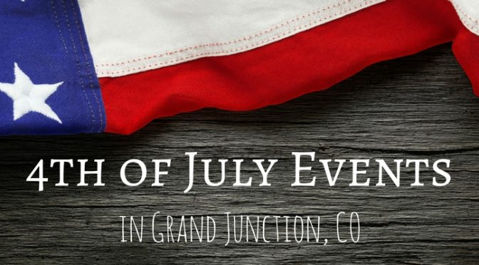 4th of July Events in Grand Junction CO