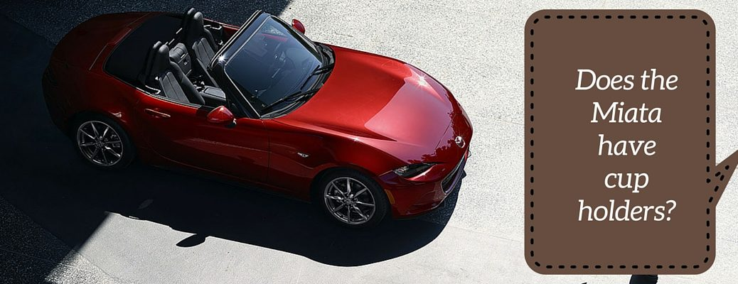 Does the 2016 Mazda MX-5 Miata Have Cup Holders?
