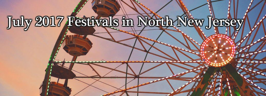 July 2017 Festivals in North New Jersey
