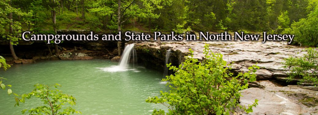 Campgrounds and State Parks in North New Jersey