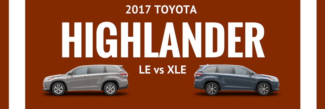 Difference Between the 2017 Toyota Highlander LE and XLE