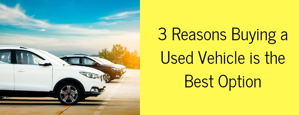 """3 Reasons Buying a Used Vehicle is the Best Option"" in black text against orange background with a photo of a row of used vehicles to the left"