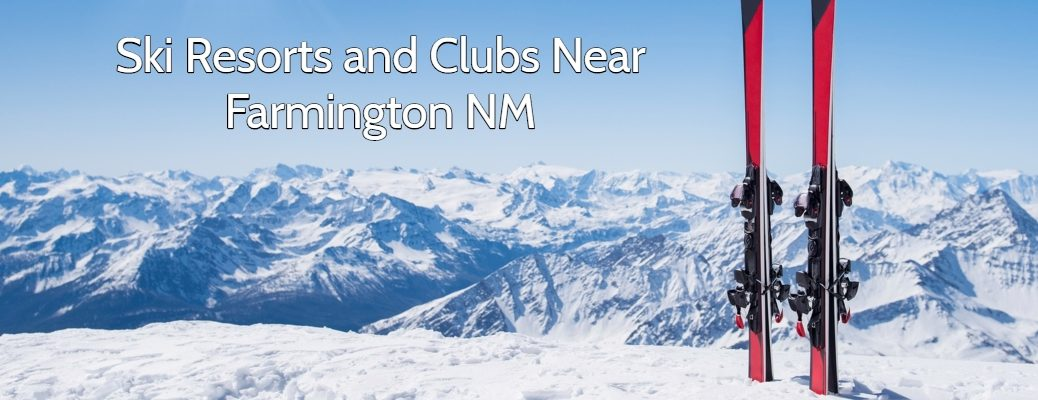 "View of snow-covered mountains with two skis stuck in the snow and ""Ski Resorts and Clubs Near Farmington NM"" in white font"