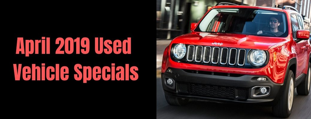 "Exterior view of a red 2017 Jeep Renegade with ""April 2019 Used Vehicle Specials"" in red font against a black background"