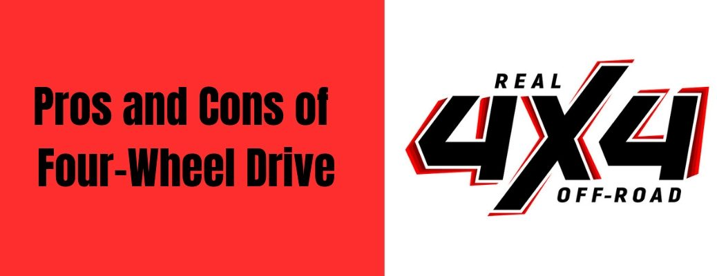 "4x4 logo against white background with black text reading ""Pros and Cons of Four-Wheel Drive"" against red background"