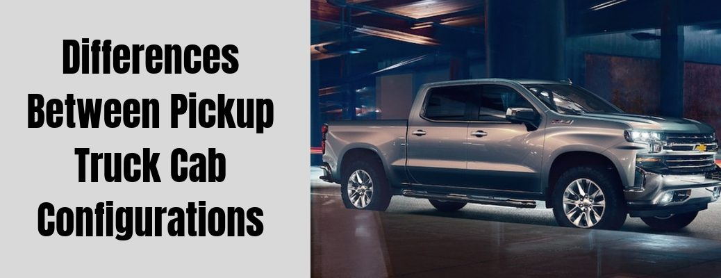 Differences Between Pick Truck Cab Configurations header banner with an image of a silver 2019 Chevrolet Silverado 1500